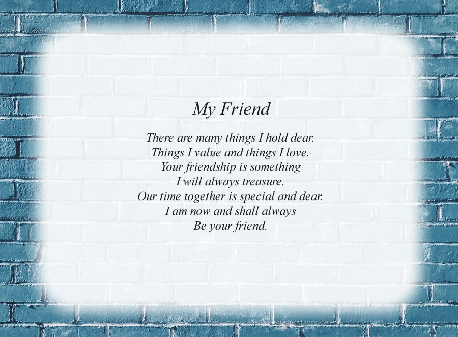 My Friend poem with the Blue Brick Wall background