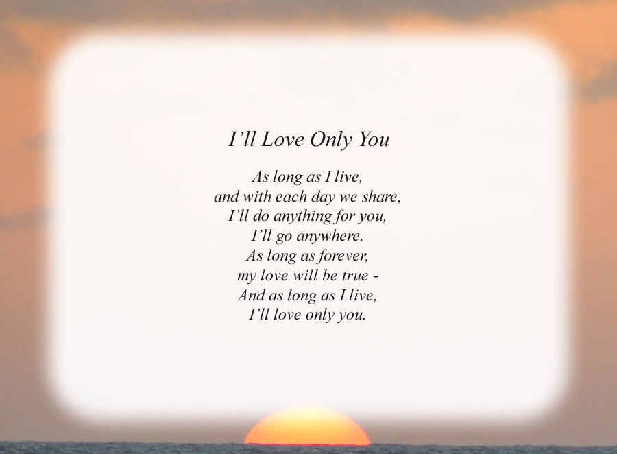 I'll Love Only You poem with the Sunset background